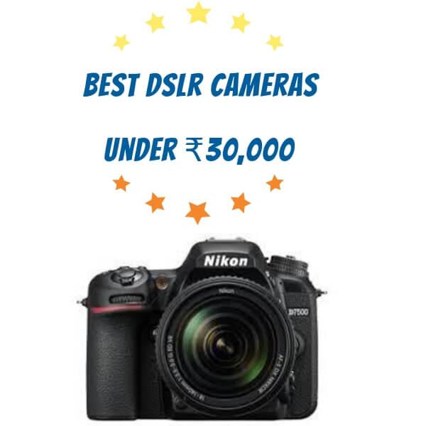 Best DSLR camera under 30000