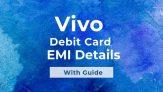 Vivo mobiles on Debit Card EMI (Full List with Guide)